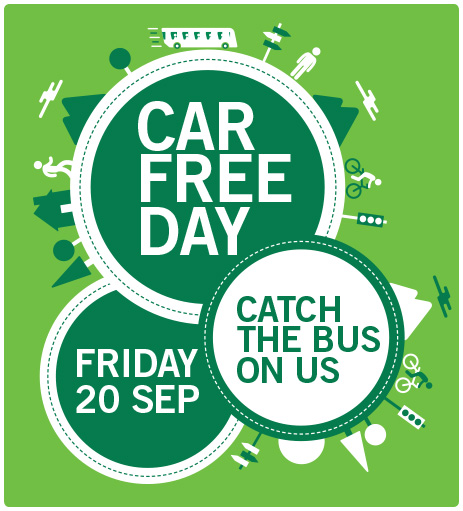 Car Free Day: Catch the bus on us. Friday 20 September.